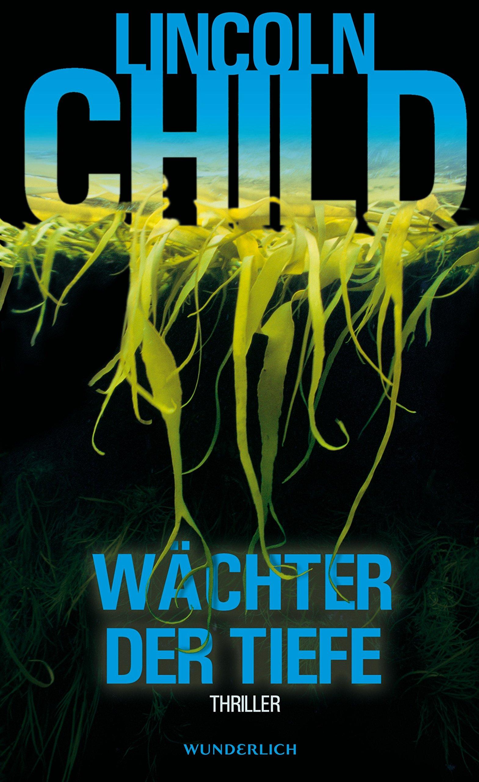 Wächter der Tiefe Gebundenes Buch – 1. September 2008 Lincoln Child Axel Merz Wächter der Tiefe Wunderlich