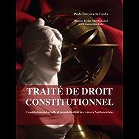 Traite de droit constitutionnel, Constitution universelle et mondialisation des valeurs fondamentales (French Edition)