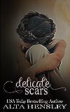 Delicate Scars