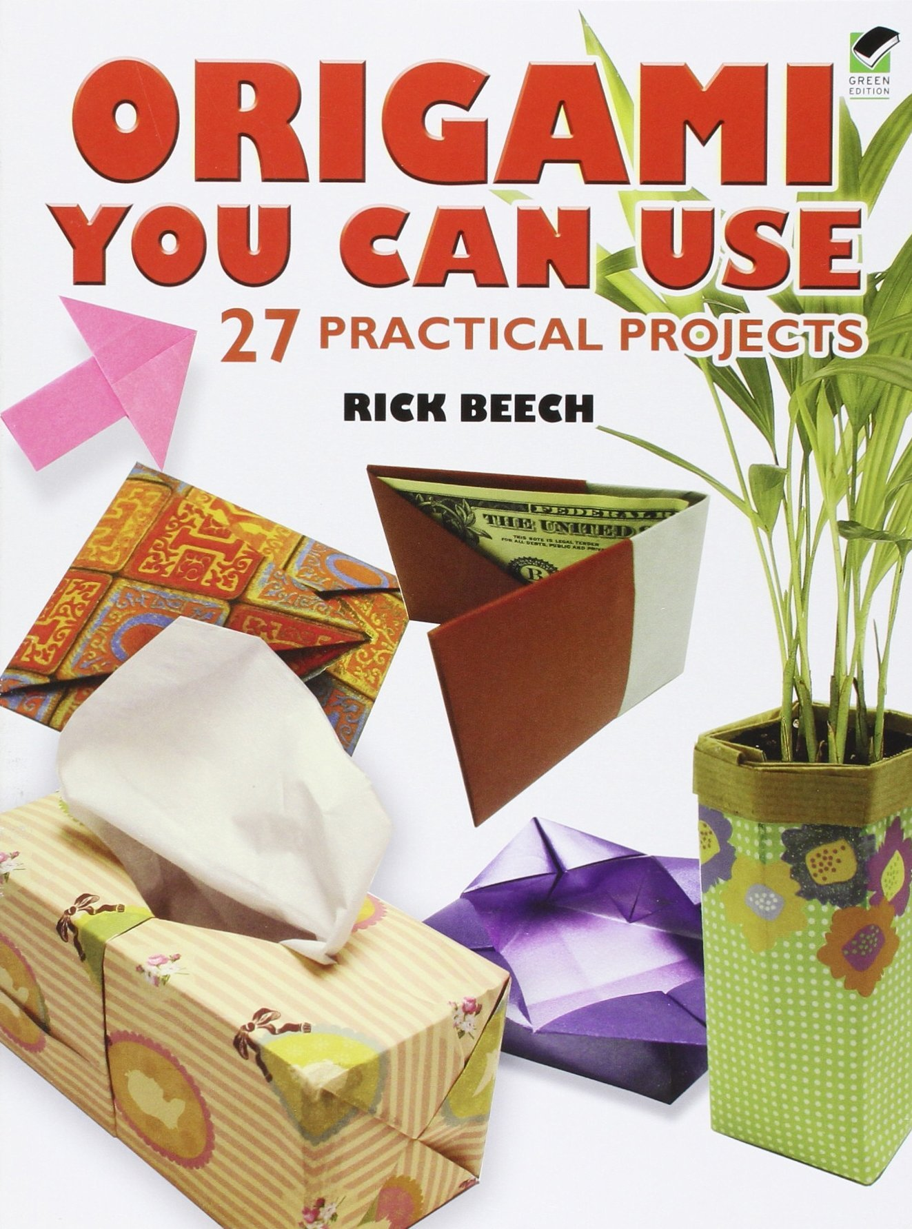 Origami You Can Use: 27 Practical Projects (Dover Origami Papercraft)