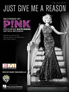 """""""Just Give Me A Reason"""" recorded by P!NK (Piano, Vocal, Guitar) Sheet Music"""