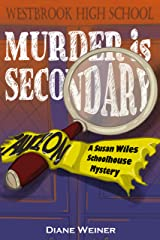 Murder is Secondary: A Susan Wiles Schoolhouse Mystery Kindle Edition