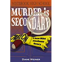 Murder is Secondary: A Susan Wiles Schoolhouse Mystery (English Edition)