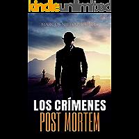 LOS CRÍMENES POST MORTEM: (Un relato negro de crimen e intriga ambientado en 1868)