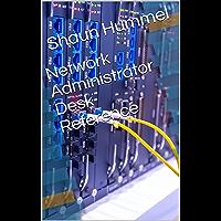 Network Administrator Desk Reference