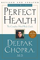 Perfect Health: The Complete Mind/Body Guide, Revised and Updated Edition Paperback