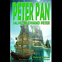 Peter Pan - Salve, mi chiamo Peter (Italian Edition)