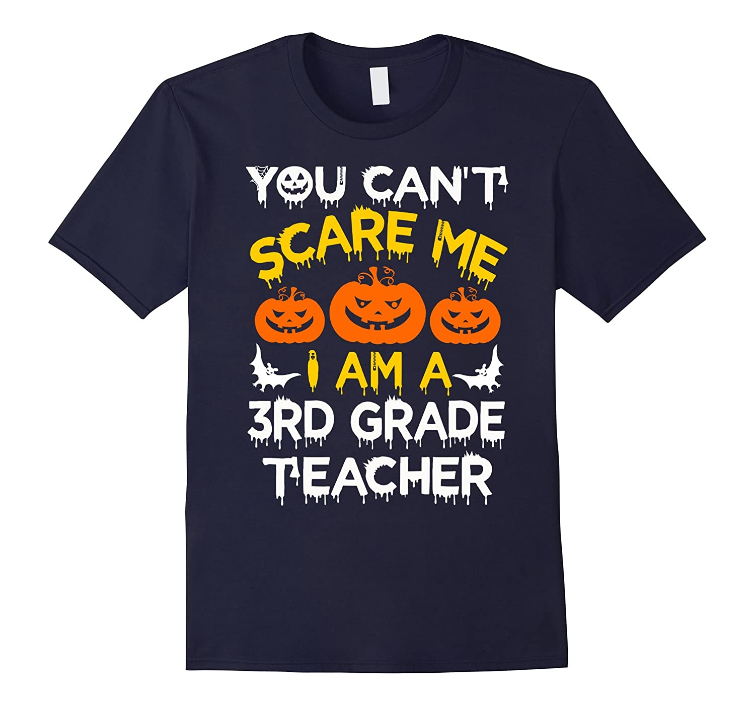 You Cant Scare Me - I'm A 3rd Grade Teacher T Shirt-Art