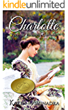 Charlotte : Pride and Prejudice Continues, book 1 (The Pride & Prejudice Continues Series) (English Edition)