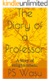 The Diary of a Professor: A story of enlightenment.