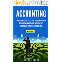 Accounting: The Baby Steps To Learn Accounting For Beginners Who Have Difficulties In Understanding Accounting Volume 1: Volume 1 (Accounting, Trial Balance, ... Financial Accounting) (English Edition)