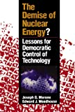 The Demise of Nuclear Energy?: Lessons for Democratic Control of Technology (Yale Fastback Series)