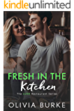 Fresh in the Kitchen: The LUSH Restaurant Sweet Romance Series (The LUSH Restaurant Series Book 2)
