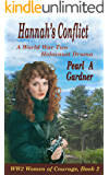 Hannah's Conflict: A World War Two Holocaust Drama (WW2 Women of Courage)