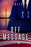 Off Message (Ameritocracy Book 2)