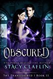 Obscured (The Transformed Series Book 11)