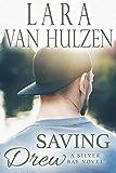 Saving Drew (Silver Bay series Book 3)