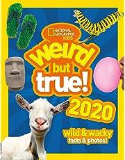 Weird but true! 2020: wild & wacky facts & photos! (Weird but true)
