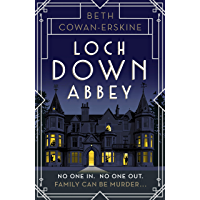 Loch Down Abbey: Downton Abbey meets locked-room mystery in this playful, humorous novel set in 1930s Scotland