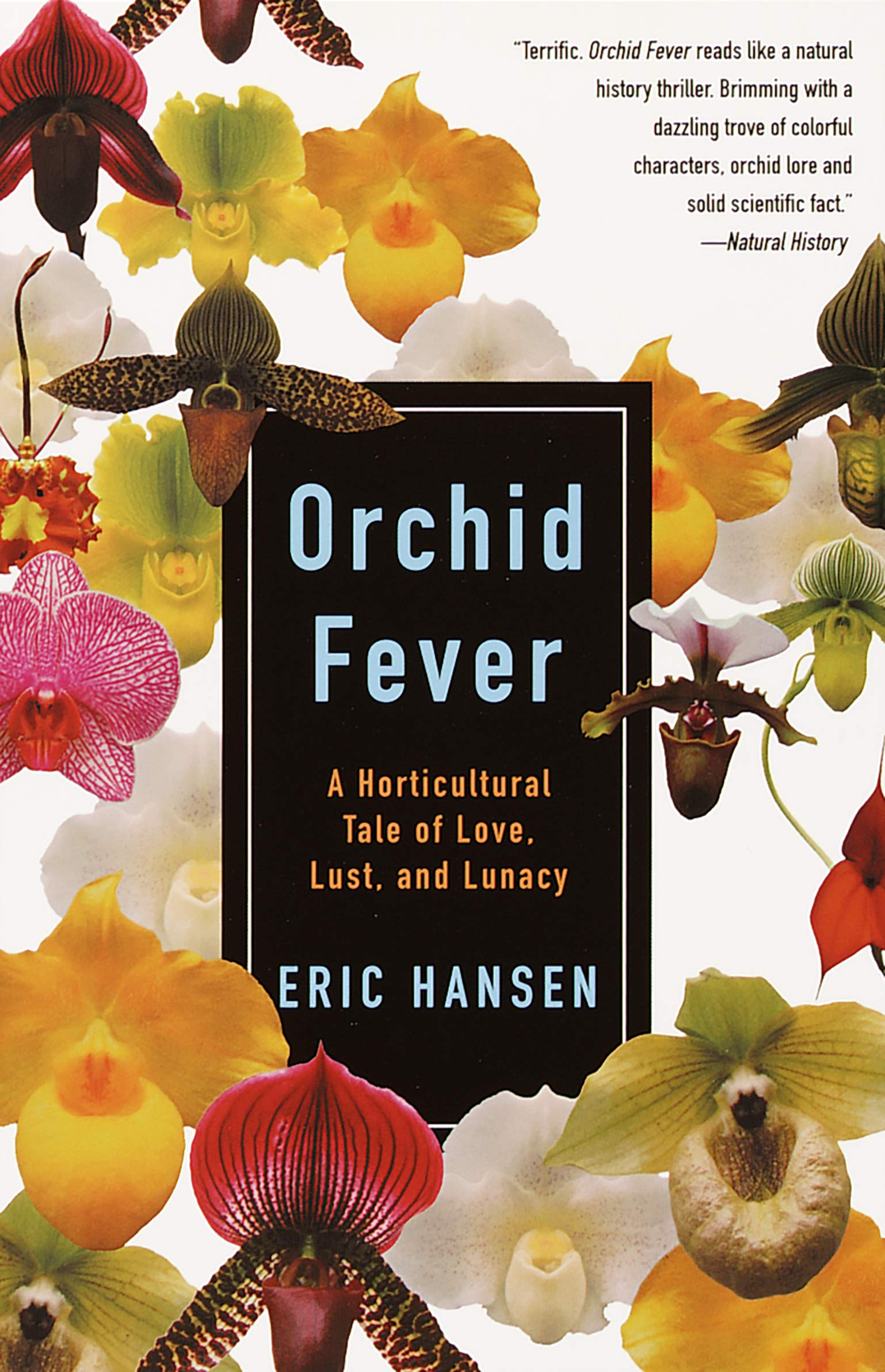 Orchid Fever: A Horticultural Tale of Love, Lust, and Lunacy: Eric