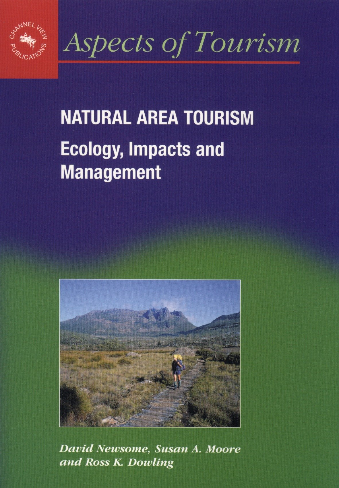 Download Natural Area Tourism: Ecology, Impacts and Management (Aspects of Tourism) PDF