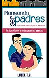 Desdramatizando el embarazo semana a semana (Planeando ser padres nº 1) (Spanish Edition)