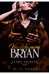 Vendida Para Bryan (Clube Secreto) eBook Kindle