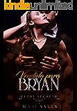 Vendida Para Bryan (Clube Secreto) (Portuguese Edition)