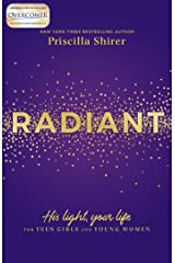 Radiant: His Light, Your Life for Teen Girls and Young Women Kindle Edition