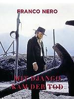Mit Django kam der Tod