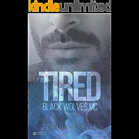 TIRED (Black Wolves MC Livro 5)