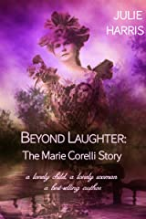 Beyond Laughter: The Marie Corelli Story Kindle Edition