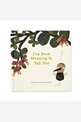 I've Been Meaning to Tell You (A Book About Being Your Friend) —An illustrated gift book about friendship and appreciation. Hardcover