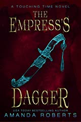 The Empress's Dagger: A Historical Time Travel Romance (Touching Time Book 2) Kindle Edition