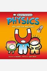 Physics: Why Matter Matters! Paperback