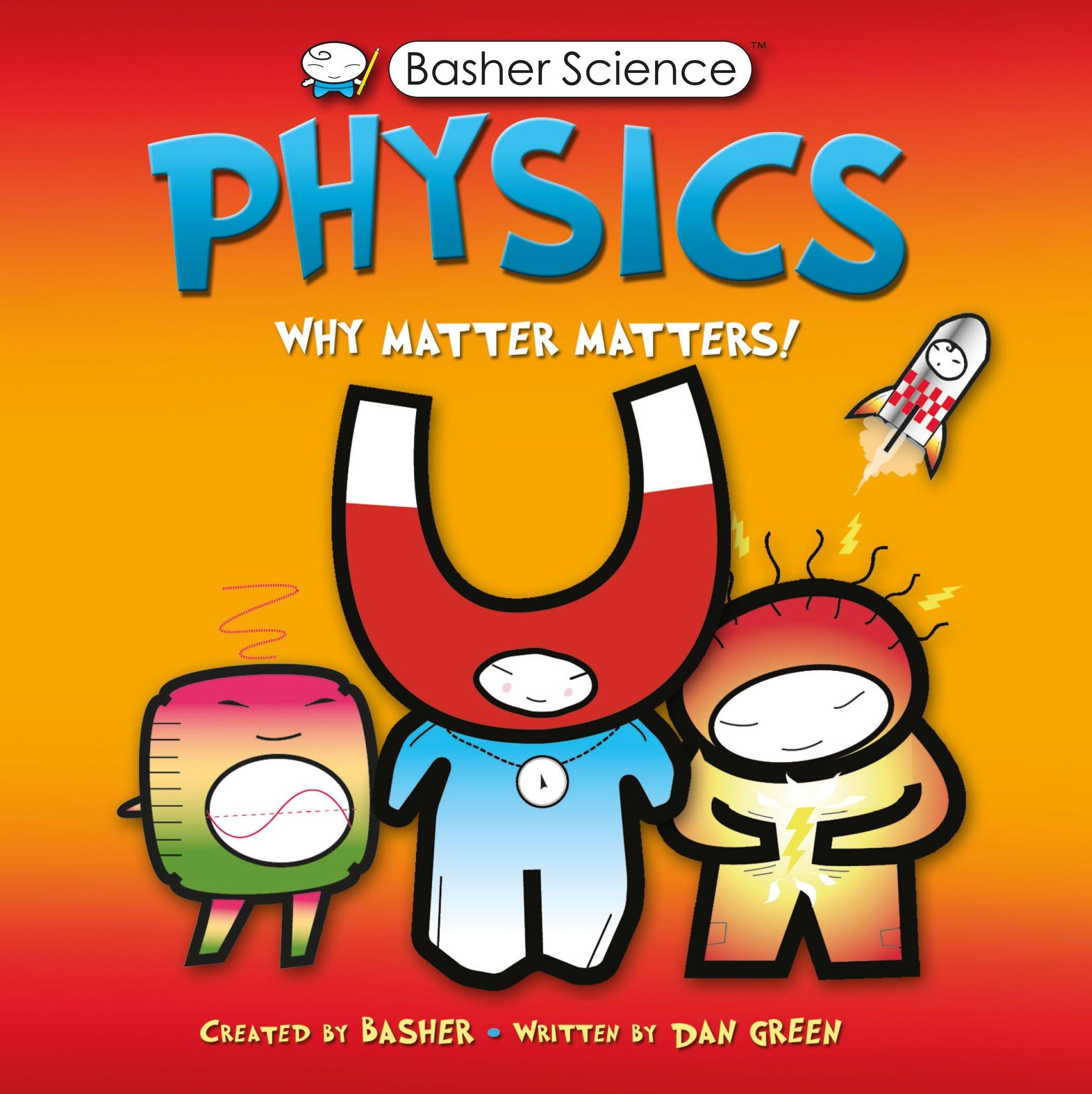 Physics why matter matters dan green simon basher dan green simon basher 9780753462140 amazon books gamestrikefo Gallery