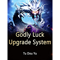 Godly Luck Upgrade System: Volume 1