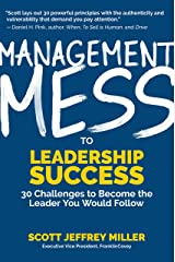 Management Mess to Leadership Success: 30 Challenges to Become the Leader You Would Follow Hardcover