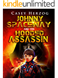 Johnny Spaceway and the Hooded Assassin (Dystopian Child Prodigy SciFi)