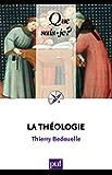 La théologie: « Que sais-je ? » n° 3766