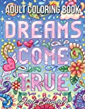 Dreams Come True: An Adult Coloring Book with Fun Inspirational Quotes, Adorable Kawaii Doodles, and Positive…