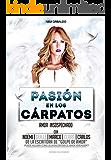 Pasion en los Carpatos: Amor Insospechado (Spanish Edition)