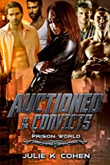Auctioned to the Convicts: Sci Fi Reverse Harem Romance (Prison World Book 1) Kindle Edition