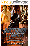 Auctioned to the Convicts: Sci Fi Reverse Harem Romance (Prison World Book 1)