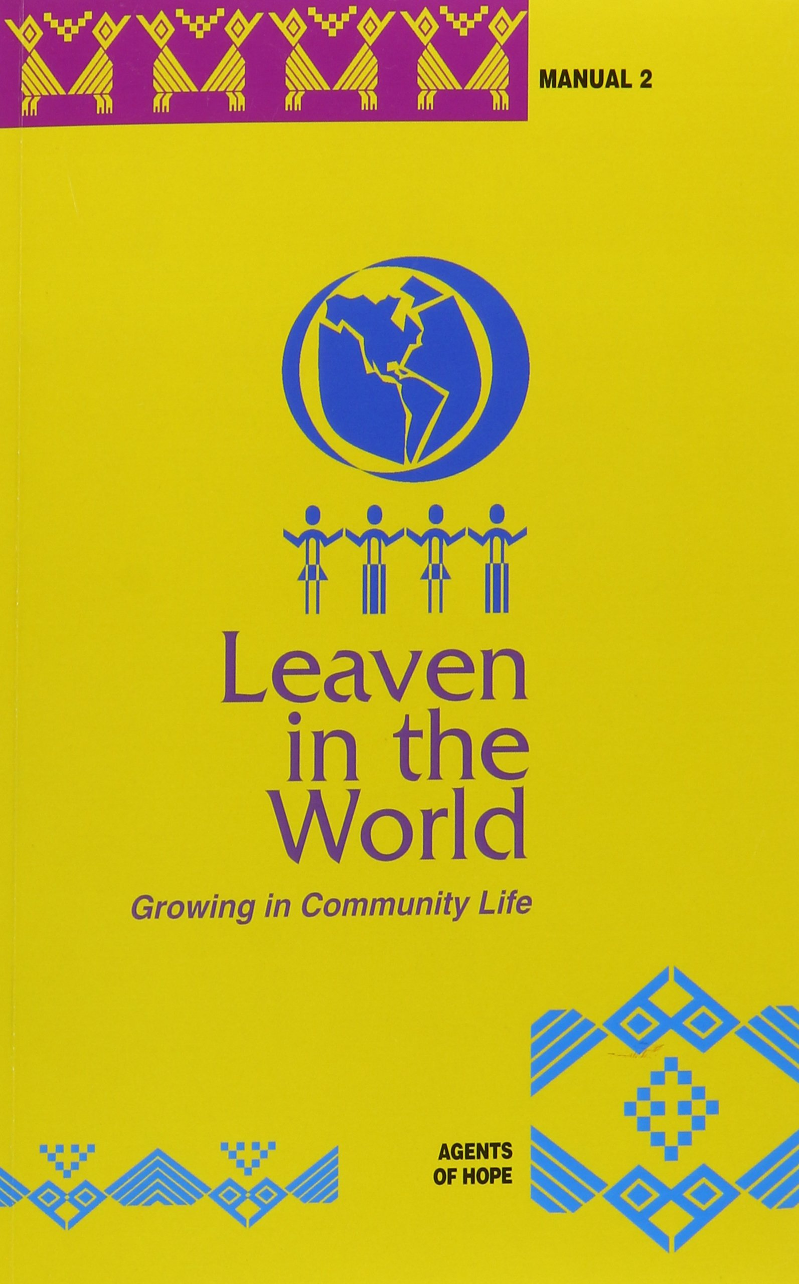 Leaven in the World: Growing in Community Life (Agents of Hope, Manual 2) PDF ePub book