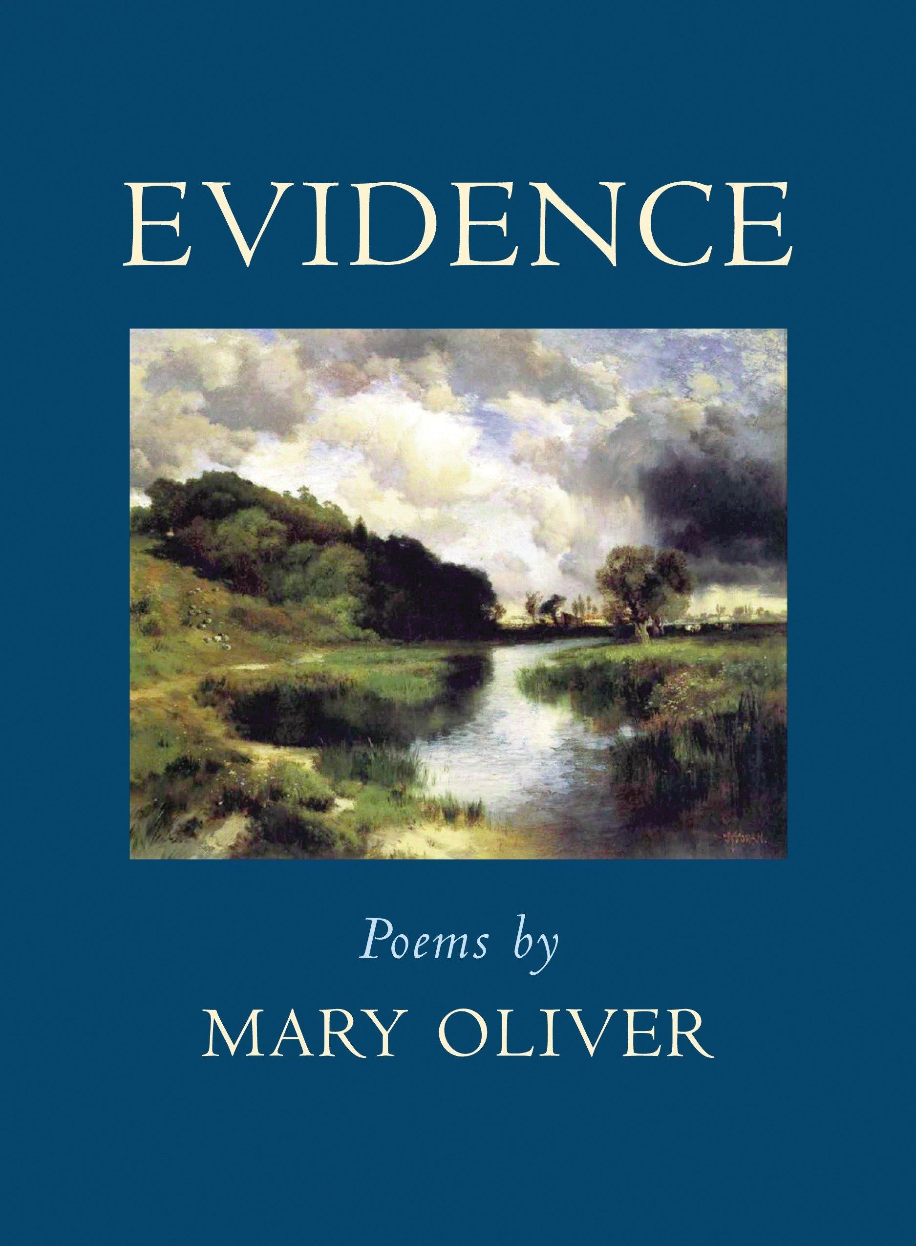 Evidence Poems Mary Oliver 9780807069059 Amazon Books
