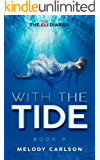 With The Tide: (Paranormal Christian Fiction Series - Book 9 Eli Diaries) (The Eli Diaries)