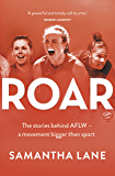 Roar: The stories behind AFLW – a movement bigger than sport