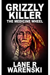 Grizzly Killer: The Medicine Wheel Kindle Edition