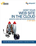 Host Your Web Site In The Cloud: Amazon EC2 Made Easy